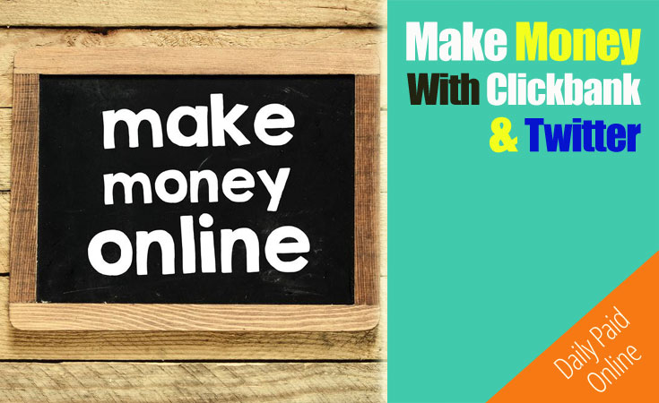 Make Money With Clickbank and Twitter