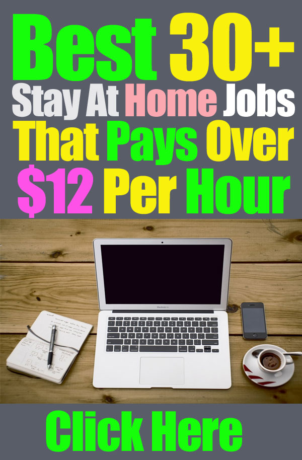 Best 30+ Stay At Home Jobs That Pays Over $12 Per Hour