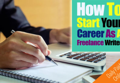How to Start Your Career As Freelance Writer