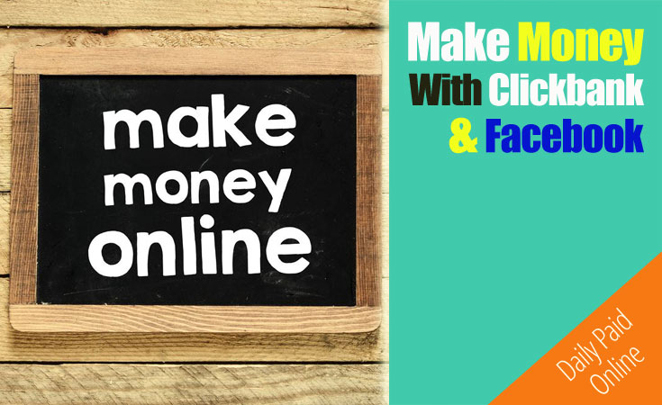 Make Money With Clickbank and Facebook