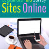 Top 10 Tips To Find Legitimate Paid Survey Sites Online