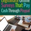 Top 50+ FREE Legitimate Online Surveys that Pay Cash Through Paypal