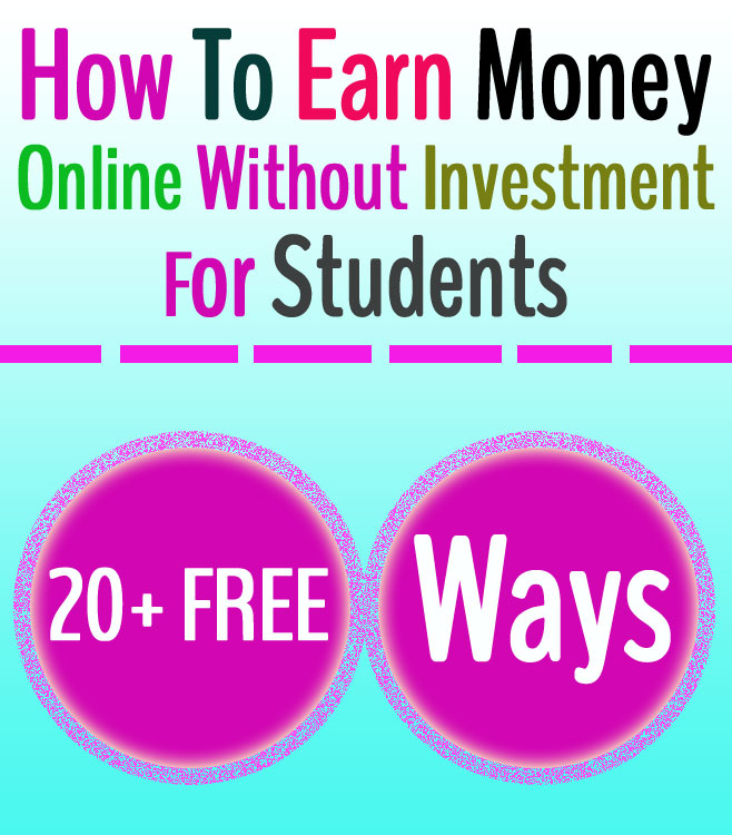 20+ Ways To Earn Money Online Without Investment for Students
