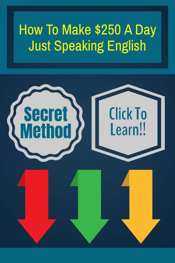 How To Make $250 A Day Just Speaking English