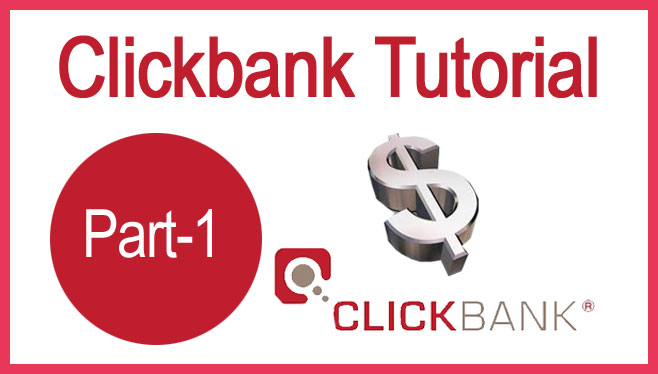 Clickbank Tutorial Part 1