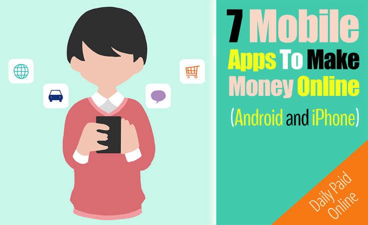 7 Mobile Phone Apps To Make Money Online